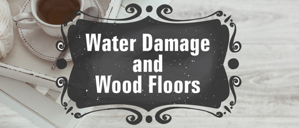 Water Damage and Wood Floors